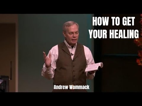 Andrew Wommack 2019 - HOW TO GET YOUR HEALING