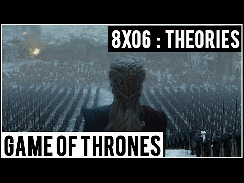 Game Of Thrones saison 8 épisode 6 : Théories