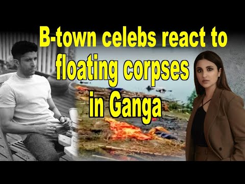 Btown celebs react to floating corpses in Ganga