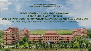 Lễ tốt nghiệp cử nhân, thạc sĩ Phật học& Tổng khai giảng năm 2017