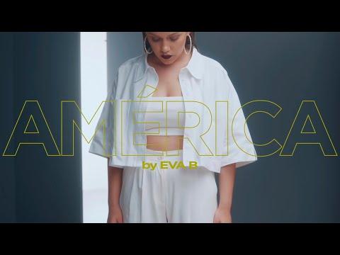 eva b - América (Videoclip Oficial)