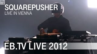 Squarepusher Live In Vienna (2012)