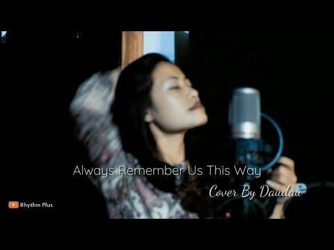 Always Remember Us This Way (A Star Is Born) - Lady Gaga ( Cover By Daudau)