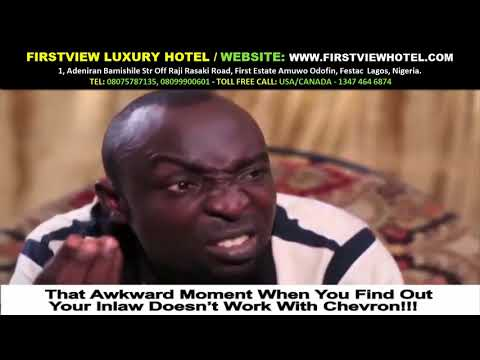 AKPAN  u0026 ODUMA  THAT AWKWARD MOMENT WHEN YOU FIND OUT YOUR IN LAW DOESN'T WORK WITH CHEVRON