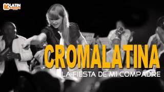 La Fiesta De Mi Compadre - Croma Latina