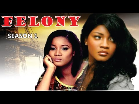 Felony   - Nigerian Nollywood Movie