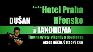 HOTEL PRAHA HŘENSKO - Tip na výlet od DUŠAN je tu JAKODOMA