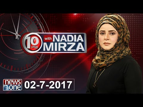 10 PM with Nadia Mirza 2nd July 2017