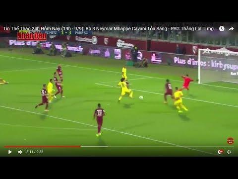 Tin Thể Thao 24h Hôm Nay (19h - 9/9): Bộ 3 Neymar Mbappe Cavani Tỏa Sáng - PSG Thắng Lợi Tưng Bừng - Thời lượng: 9:36.