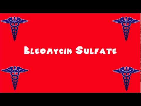 Pronounce Medical Words ― Bleomycin Sulfate