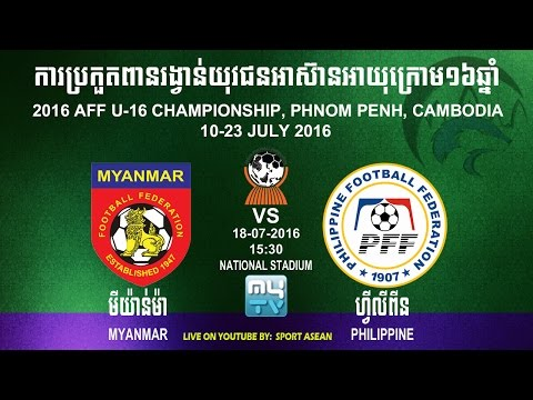 Myanmar U16 vs Philippine U16 at AFF U16 Championship Cambodia 2016