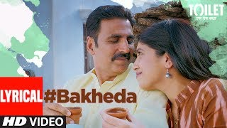 "Bakheda Song (video with Lyrics)  Toilet- Ek Prem Katha  Sukhwinder Singh, Sunidhi ChauhanPresenting Lyrical video song ""Bakheda"" from the upcoming Hindi Bollywood movie ""Toilet - Ek Prem Katha"", This movie is a satirical take on a battle against the age-old tradition of open defecation in the country. From the panchayat to the sanitation department, from the role of the government to the superstitions of the villagers, from scams to the ethos, from first love to a matured romance.Get it on iTunes - http://bit.ly/Bakheda_ToiletEkPremKatha_iTunesAlso, Stream it onHungama - http://bit.ly/Bakheda_ToiletEkPremKatha_HungamaSaavn - http://bit.ly/Bakheda_ToiletEkPremKatha_SaavnGaana - http://bit.ly/Bakheda_ToiletEkPremKatha_GaanaApple Music - http://bit.ly/Bakheda_ToiletEkPremKatha_AppleMusicGoogle Play - http://bit.ly/Bakheda_ToiletEkPremKatha_GooglePlayStar Cast:Akshay Kumar, Bhumi Pednekar, Divyendu Sharma, Sudhir Pandey, Shubha Khote and Anupam Kher,.Catch the movie in theaters on 11th August 2017Singer: Sukhwinder Singh, Sunidhi ChauhanMusic: Vickey PrasadLyrics: Garima Wahal & Siddharth SinghMusic Label : T-SeriesMusic Producer/Programmer: Aditya PushkarnaMixed By: Vijay Dayal @Yashraj StudioAssistant Engineer: Chinmay MestryMastered At: Hafod Mastering By Donal WhelanStudios: Sound Ideaz@Kittu Myakal, Amv@Rahul Sharma, Raj JagtapMusicians :Plucked Instruments: Tapas RoyGuitar: Pawan RasailyRhythm: Hitesh Prasad, Mustak KhanSarangi: Dilshad Khan___Enjoy & stay connected with us!► Subscribe to T-Series: http://bit.ly/TSeriesYouTube► Like us on Facebook: https://www.facebook.com/tseriesmusic► Follow us on Twitter: https://twitter.com/tseries► Follow us on Instagram: http://bit.ly/InstagramTseries"