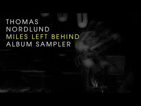 Thomas Nordlund - Miles Left Behind - Album Sampler online metal music video by THOMAS NORDLUND