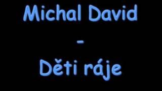 Video Michal David - Děti ráje MP3, 3GP, MP4, WEBM, AVI, FLV Mei 2019