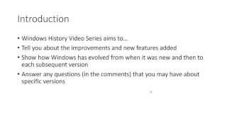 Hello! This is the introductory video the History of Microsoft Windows Video Series. Please give me your feedback and suggestions in the comments.http://jamesdeakin.co.uk/videos/history-of-microsoft-windows/