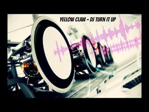 Download Yellow Claw - DJ Turn It Up [Bass Boosted] (HD) hd file 3gp hd mp4 download videos