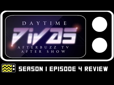 Daytime Divas Season 1 Episode 4 Review & AfterShow   AfterBuzz TV