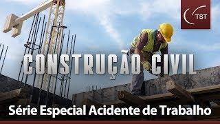 Série Especial Acidente de Trabalho - Construção Civil