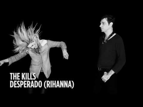 AUDIO: THE KILLS - 'Desperado' (Rihanna Cover) - SiriusXMU