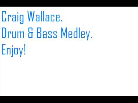 Craig Wallace - Drum And Bass Medley.