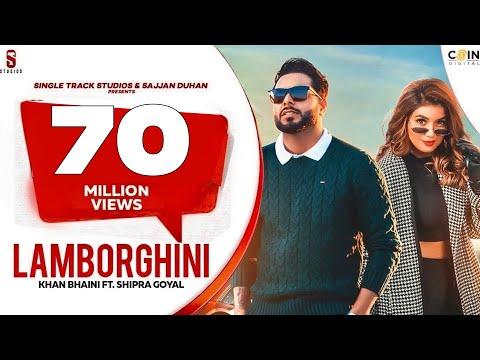 New Punjabi Songs 2020 - 2021 Lamborghini Official Video | Khan Bhaini | Shipra Goyal Ft. Raj Shoker