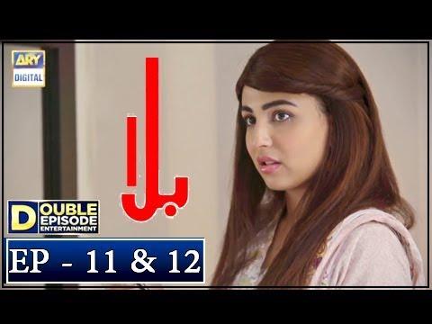 Balaa Episode 11 & 12 - 8th October 2018 - ARY Digital Drama