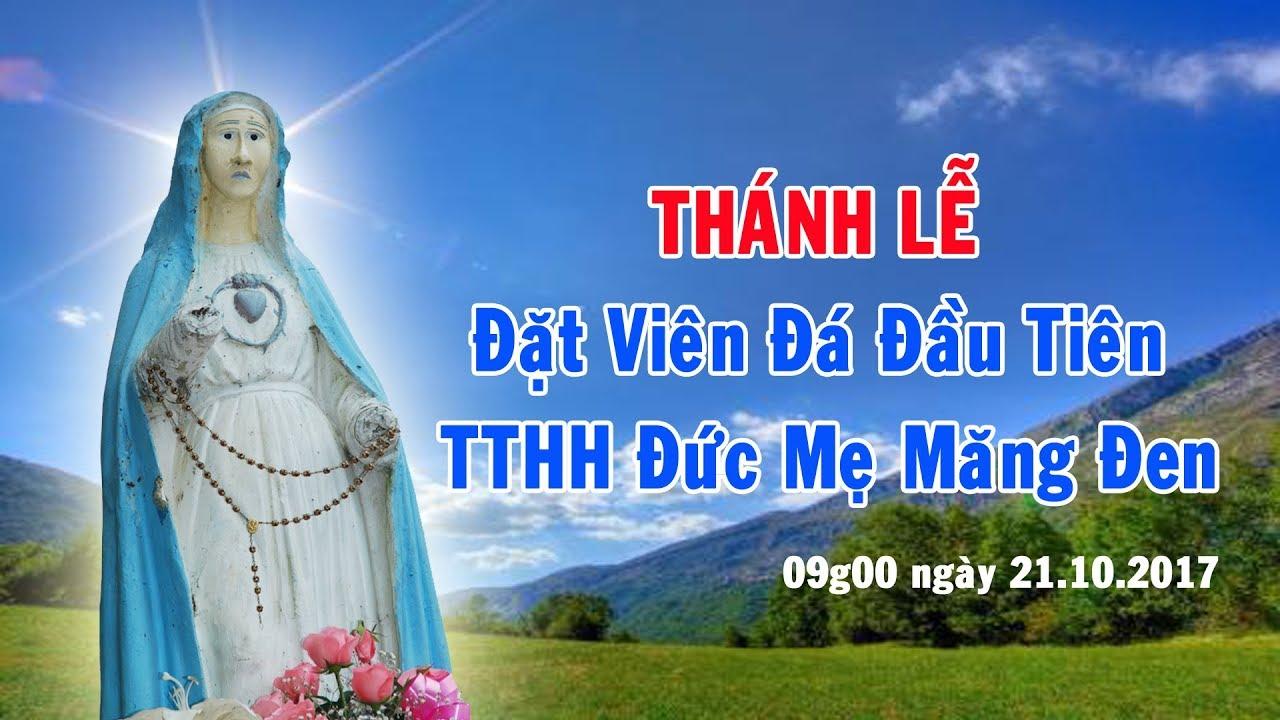 Trực tiếp: Thánh Lễ Đặt Viên Đá Đầu Tiên TTHH Đức Mẹ Măng Đen - Gp Kon Tum