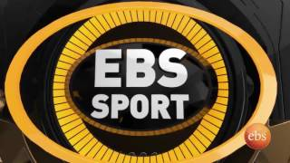 EBS Sport: Latest Ethiopian Sport News