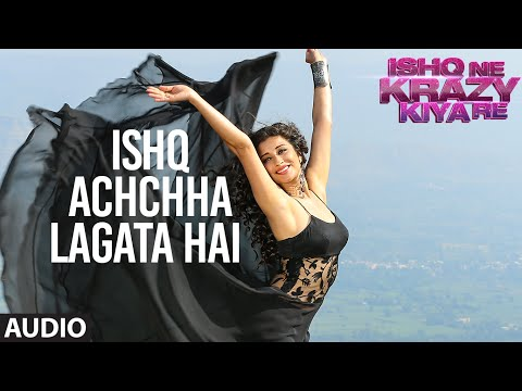 Ishq Acha Lagta Hai Full AUDIO Song   Ishq Ne Kraz