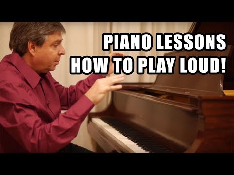 How to Play Loud on the Piano