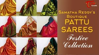 Fashion Passion | Samatha Reddy's Boutique Pattu Sarees Fashion Collection