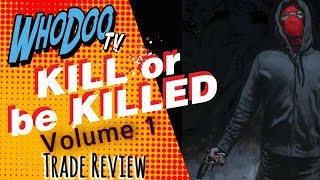 Nonton Kill Or Be Killed Vol  1   Trade Review Film Subtitle Indonesia Streaming Movie Download