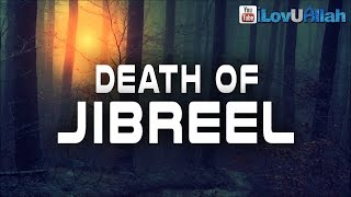 Death Of Jibreel    End Of The World full download video download mp3 download music download