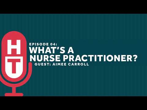 What's a Nurse Practitioner Do? Healthcare Triage Podcast