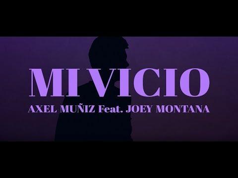 Mi vicio - Axel Muñiz Ft Joey Montana