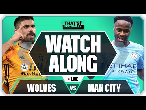 WOLVES vs MAN CITY LIVE Watchalong With Mark Goldbridge