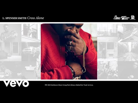 L. Spenser Smith - The Cross Alone (Official Audio)