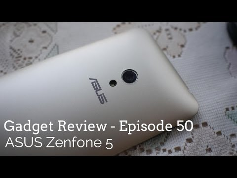 Gadget Review - Episode 50 - ASUS ZenFone 5