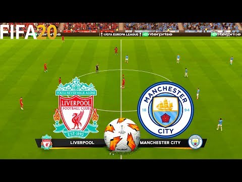 FIFA 20   Liverpool vs Manchester City - UEL UEFA Europa League - Full Match & Gameplay