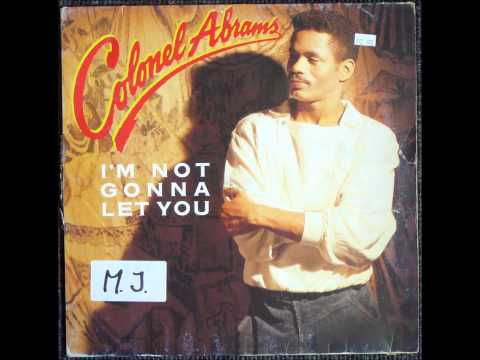 Colonel Abrams - I'm Not Gonna Let You Original 12 Inch Version 1986