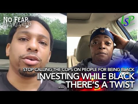 White Woman calls the Cops on Black Investor
