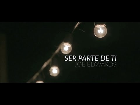 Joe Edwards - Ser Parte De Ti