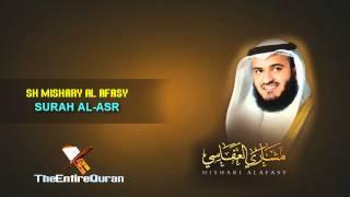 SURAH AL ASR - MISHARY AL AFASY