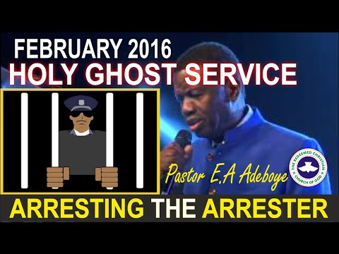 "Pastor E.A Adeboye Sermon @ RCCG February 2016 HOLY GHOST SERVICE  '""Arresting The Arrester"""