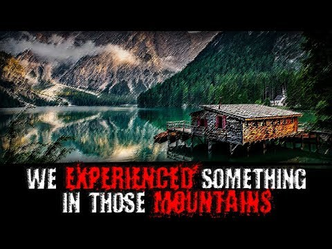 """we Experienced Something In Those Mountains"" 