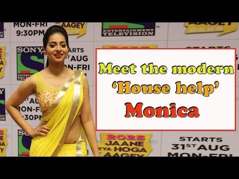 Meet the modern 'House help' - Monica