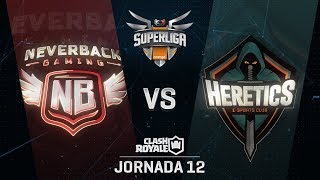 SUPERLIGA ORANGE - NEVERBACK VS TEAM HERETICS- Jornada 12 - #SuperligaOrangeCR12