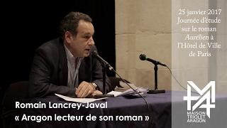 Conférence de Romain Lancrey-Javal : « Aragon lecteur de son roman»