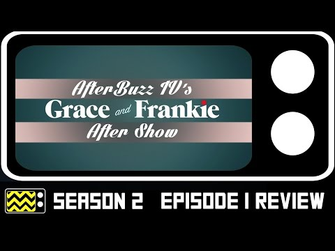 Grace & Frankie Season 2 Episode 1 Review & After Show | AfterBuzz TV