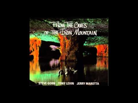 Tony Levin; Steve Gorn; Jerry Marotta   From the Caves of the Iron Mountain